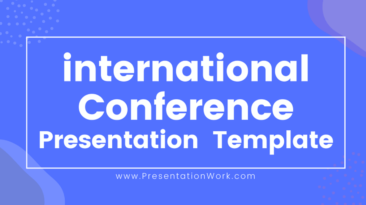 International Conference Powerpoint Presentation International Conference Ppt Template Ppt Deck