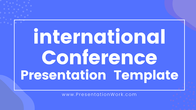 International Conference Powerpoint Presentation - International Conference PPT Template - PPT Deck