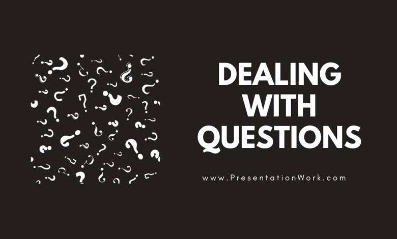 Photo of Dealing with Questions in Presentation: Afraid of People asking Questions after Presentation? – Read This!