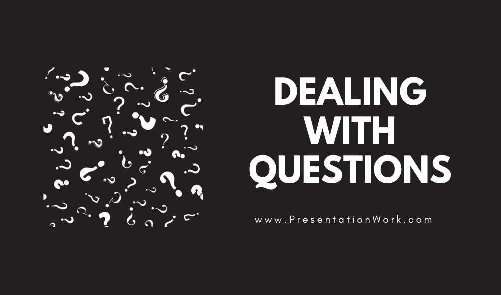 Dealing with Questions in Presentation Afraid of People asking Questions after Presentation - Read This!