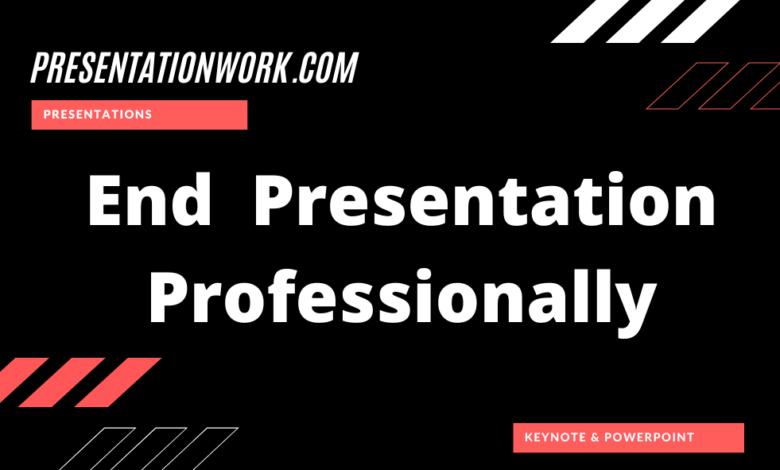 Photo of End Presentation Professionally: Modern and Professional Way of Finishing a Presentation