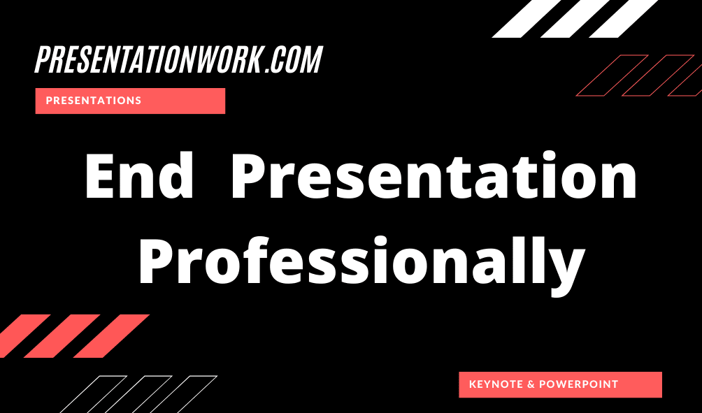 End Presentation Professionally Modern and Professional Way of Ending a Presentation