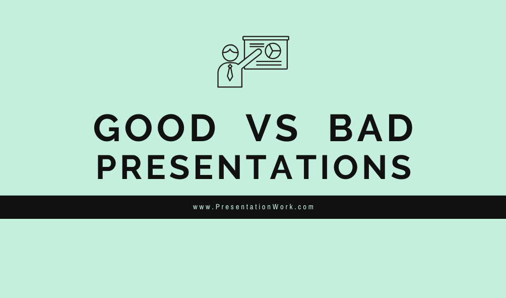 Good VS BAD Presentations Discover if Your Presentation is Good or Bad - Presentation Design Tips