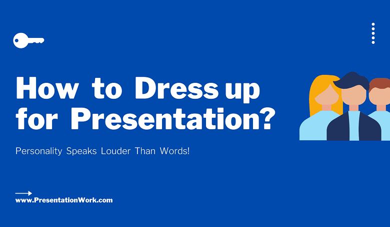 Photo of How to Dress up Professionally for Presentation? – Professional Dress Code for Your Next Presentation