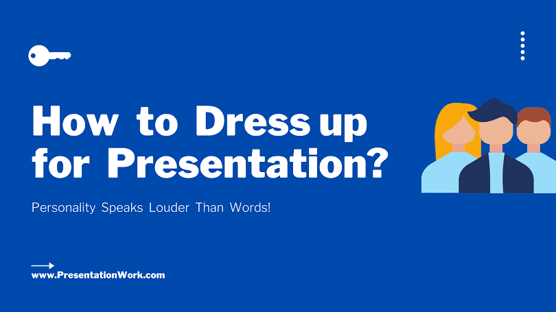 How to Dress Professionally for Presentation - Professional Dress Code for Your Next Presentation