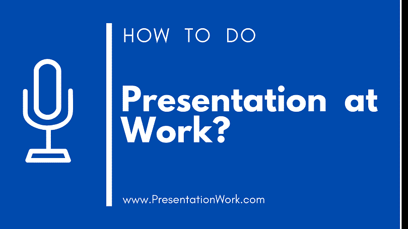 How to Give a Good Presentation at Work - How to do a Presentation at Work