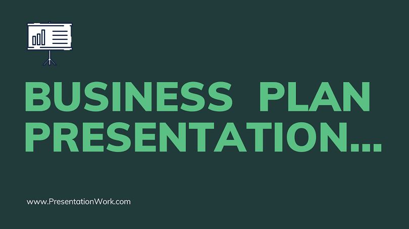 Business Plan Presentation Rules and Template - How to Make a Business Plan Presentation