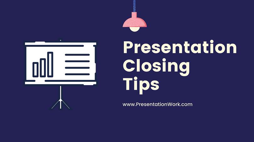 Presentation Closing Methods 6 Stylish Ways to take Presentation to an End